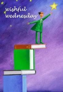 wishful-wednesday